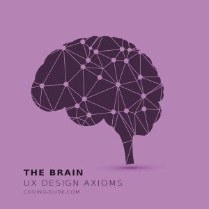 brain ux design axioms