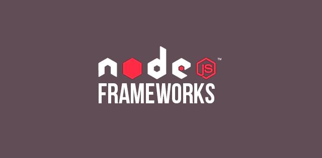nodejs frameworks
